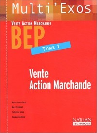 Multi'exos : Vente action marchande, BEP, tome 1 (Fiches)