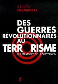 Des guerres révolutionnaires au terrorisme : Les stratégies de la subversion