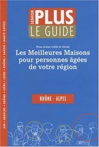 Guide Senior Plus Rhône-Alpes : Les meilleures maisons pour personnes âges de votre région