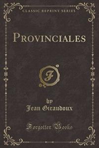 Provinciales (Classic Reprint)