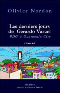 Les Derniers Jours de Gerardo Varcèl, PDG à Guatemala City