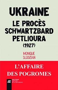 Ukraine. le Proces Schwartzbard-Petlioura (1927)