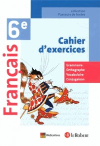 Français Sixième Cahier d'Exercices (Passeur de Textes) (le Robert) Eleve 2013