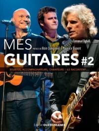 Mes guitares : Tome 2, Solistes, accompagnateurs, chanteurs : ils racontent...