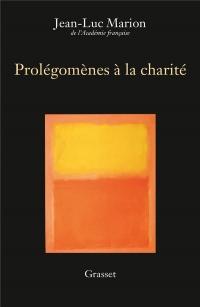 Prolégomènes à la charité: Edition définitive