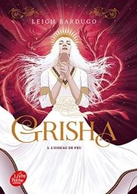Grisha - Tome 3: L'oiseau de feu