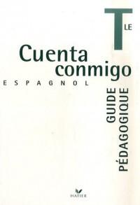 Espagnol Tle Cuenta conmigo : Guide pédagogique