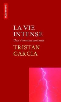 La vie intense : Une obsession moderne