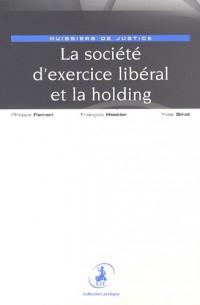 La société d'exercice libéral et la holding : Huissiers de justice