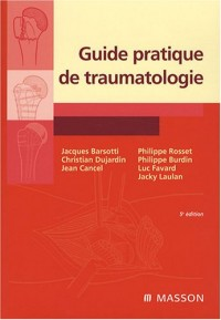 Guide pratique de traumatologie