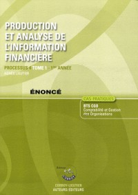Production et Analyse de l'Information Financiere T1 - Enonce - Processus 4 du Bts Cgo Première Annee (P