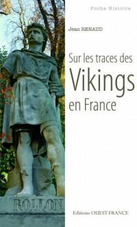 Sur les traces des Vikings en France