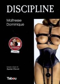 Discipline 1 : Maîtresse Dominique