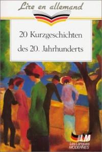 20 Kurzgeschichten des 20. Jahrhunderts : 20 Nouvelles du XXe siècle