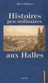 Histoires Peu Ordinaires aux Halles