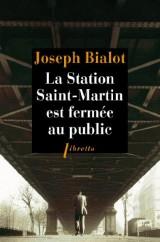 La station Saint-Martin est fermée au public [Poche]