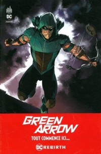 Green Arrow Rebirth Tome 1