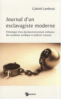 Journal d'un Esclavagiste Moderne