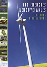 Les énergies renouvelables et leurs utilisations