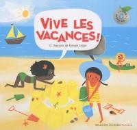 Vive les vacances ! (1CD audio)