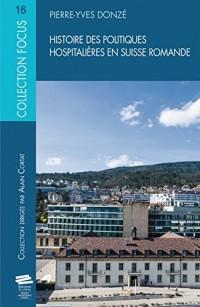 Histoire des Politiques Hospitalieres en Suisse Romande