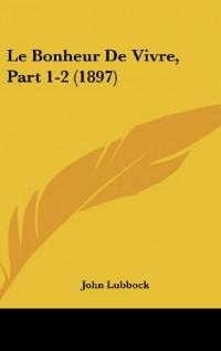 Le Bonheur de Vivre, Part 1-2 (1897)