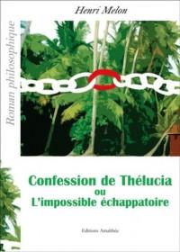 Confession de Thelucia Ou l  Impossib