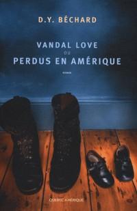 Vandal Love ou Perdus en Amérique
