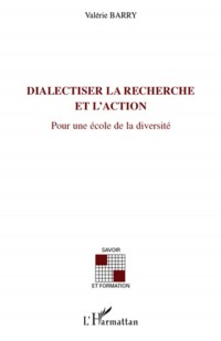 Dialectiser la recherche et l'action : Pour une école de la diversité