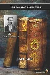 Bel Ami - Guy de Maupassant, Les oeuvres classiques: (11)