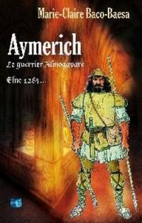 Aymerich le Guerrier Almogavare