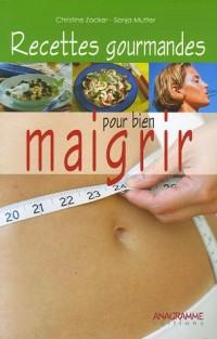 Recettes gourmandes pour bien maigrir