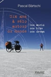 Six ans à vélo autour du monde