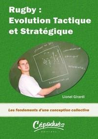 Rugby : Evolution Tactique et Stratégique : Les fondements d'une conception collective