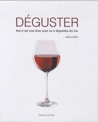 Déguster : Tout ce que vous devez savoir sur la dégustation des vins