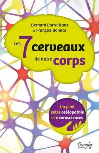 Les 7 cerveaux de notre corps - Un pont entre ostéopathie et neurosciences