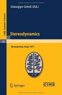 Stereodynamics: Lectures Given at a Summer School of the Centro Internazionale Matematico Estivo (C.I.M.E.) Held in Bressanone (Bolzano), Italy, June 2-12, 1971