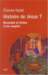 Histoire de Jésus ? Nécessité et limites d'une enquête