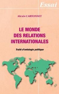 Le Monde des Relations Internationales - Traite d'Ontologie Politique