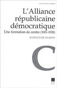 L'Alliance républicaine démocratique : Une formation de centre (1901-1920)
