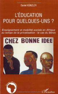 L'éducation pour quelques-uns ? : Enseignement et mobilité sociale en Afrique au temps de la privatisation : le cas du Bénin