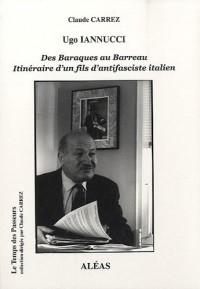 Ugo Iannucci, des Baraques au Barreau : Itinéraire d'un fils d'antifasciste italien