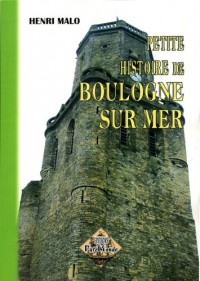 Petite Histoire de Boulogne-Sur-Mer