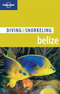 (Lonely Planet Diving & Snorkeling Belize) By Rock, Tim (Author) Paperback on 01-Aug-2007