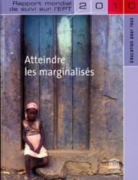 Rapport mondial de suivi sur l'Education pour tous - 2010 - Atteindre les marginalisés