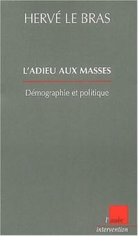 L'adieu aux masses. Démographie et politique