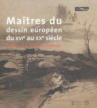 Maîtres du dessin européen du XVIe au XXe siècle
