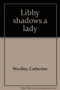 Libby shadows a lady