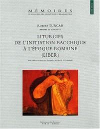 Liturgies de l'initiation bacchique à l'époque romaine (Liber) : Documentation littéraire, inscrite et figurée