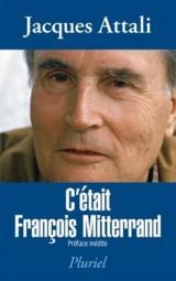 C'était François Mitterrand [Poche]